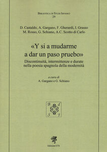 Libro Y si a mudarme a dar un paso pruebo. Discontinuità, intermittenze e durate nella poesia spagnola della modernità