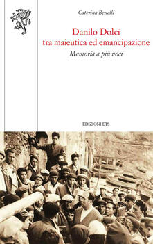 Writersfactory.it Danilo Dolci tra maieutica ed emancipazione. Memoria a più voci Image