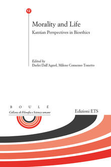 Morality and life. Kantian perspectives in bioethics - copertina