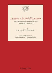 Libro Letture e lettori di Lucano. Atti del Convegno internazionale di studi (Fisciano, 27-29 marzo 2012)