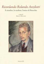 Ricordando Rolando Anzilotti. Il cittadino, lo studioso, l'amico di Pinocchio