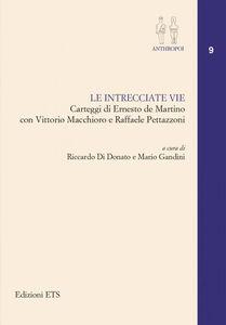 Foto Cover di Le intrecciate vie. Carteggi di Ernesto De Martino con Vittorio Macchioro e Raffaele Pettazzoni, Libro di  edito da ETS