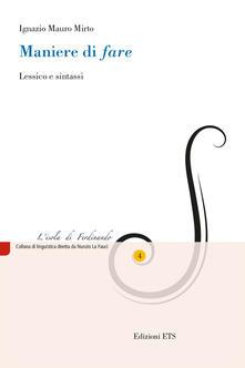 Maniere di «fare». Lessico e sintassi - Ignazio Mauro Mirto - copertina