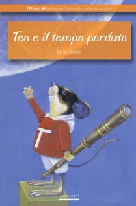 Libro Teo e il tempo perduto Marisa Ceccarelli
