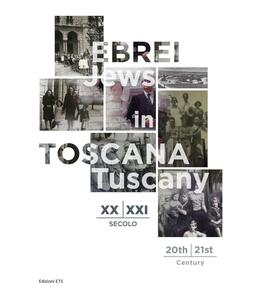 Ebrei in Toscana XX-XXI sec.-Jews in Tuscany 20th-21st century. Ediz. bilingue