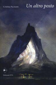 Foto Cover di Un altro posto, Libro di Cristina Pacinotti, edito da ETS