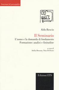 Il seminario. L'uomo e la domanda di fondamento. Formazione: analisi e finitudine