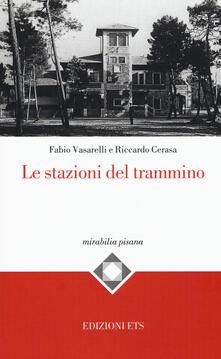 Le stazioni del trammino - Fabio Vasarelli,Riccardo Cerasa - copertina
