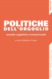 Libro Politiche dell'orgoglio. Sessualità, soggettività e movimenti sociali