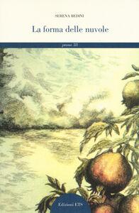 Foto Cover di La forma delle nuvole, Libro di Serena Bedini, edito da ETS