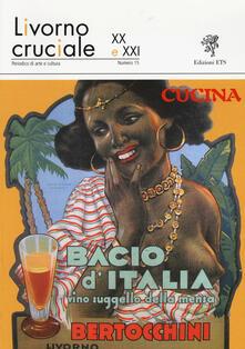 Livorno cruciale XX e XXI. Quadrimestrale di arte e cultura. Vol. 15: Cucina. - copertina