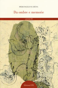 Foto Cover di Da ombre e memorie, Libro di Pierangelo Scatena, edito da ETS