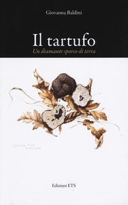 Il tartufo. Un diamante sporco di terra