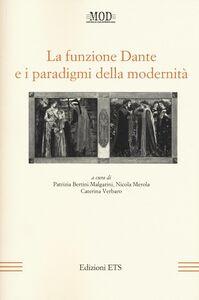 Libro La funzione Dante e i paradigmi della modernità
