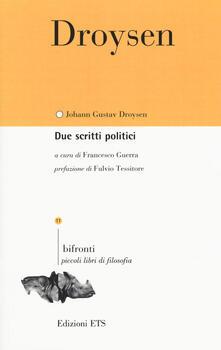Due scritti politici - Johann Gustav Droysen - copertina