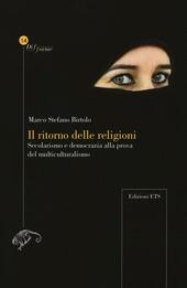 Il ritorno delle religioni. Secolarismo e democrazia alla prova del multiculturalismo