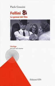 Fellini 8 e 1/2. La genesi del film