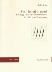 Poeti lettori di poeti. Sondaggi sulla letteratura francese in Italia oltre l'ermetismo