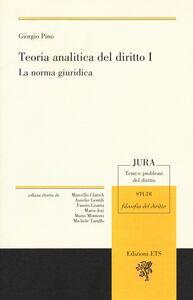 Libro Teoria analitica del diritto. Vol. 1: La norma giuridica. Giorgio Pino