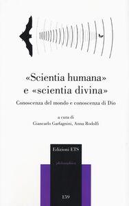 Foto Cover di «Scientia humana» e «scientia divina». Conoscenza del mondo e conoscenza di Dio, Libro di  edito da ETS