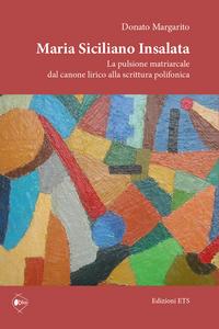 Libro Maria Siciliano Insalata. La pulsione matriarcale dal canone lirico alla scrittura polifonica Donato Margarito
