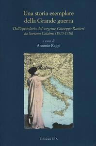 Una storia esemplare della Grande Guerra. Dall'epistolario del sergente Giuseppe Ranieri da Soriano Calabro (1915-1916)