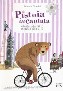 Foto Cover di Pistoia incantata. Gironzolando tra le meraviglie della città. Con CD, Libro di Roberto Piumini, edito da ETS