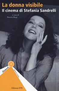 Libro La donna visibile. Il cinema di Stefania Sandrelli