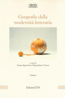 Geografie della modernità letteraria. Atti del Convegno internazionale della Mod (Perugia, 10-13 giugno 2015). Vol. 1-2 - copertina