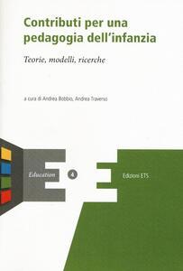 Libro Contributi per una pedagogia dell'infanzia. Teorie, modelli, ricerche