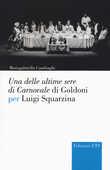 Libro Una delle ultime sere di cCarnovale di Goldoni per Luigi Squarzina Mariagabriella Cambiaghi
