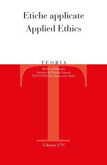 Teoria. Rivista di filosofia (2016). Ediz. bilingue. Vol. 2: Etiche applicate-Applied ethics. - copertina