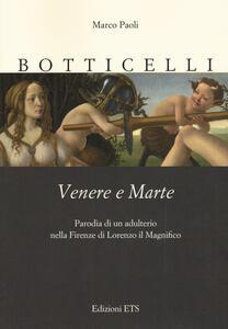 Botticelli. Venere e Marte. Parodia di un adulterio nella Firenze di Lorenzo il Magnifico
