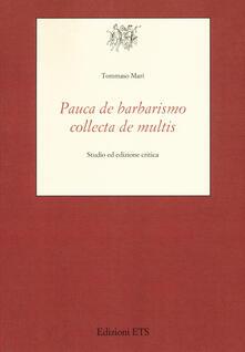 «Pauca de barbarismo collecta de multis». Studio ed edizione critica - Tommaso Mari - copertina