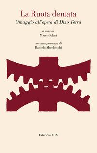 La La ruota dentata. Omaggio all'opera di Dino Terra - - wuz.it