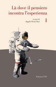 Là dove il pensiero incontra l'esperienza. Invito alla lettura dei classici della scienza. Vol. 1 - copertina