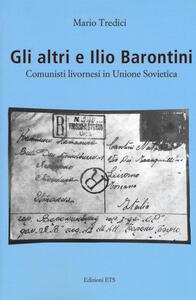 Gli altri e Ilio Barontini. Comunisti livornesi in Unione Sovietica