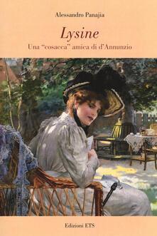 Lysine. Una «cosacca» amica di d'Annunzio - Alessandro Panajia - copertina