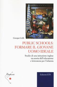Writersfactory.it Public schools: formare il giovane uomo ideale. Studio di una istituzione inglese tra storia dell'educazione e letteratura per l'infanzia Image