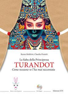 Listadelpopolo.it La fiaba della principessa Turandot. Come nessuno ve l'ha mai raccontata. Con DVD video Image