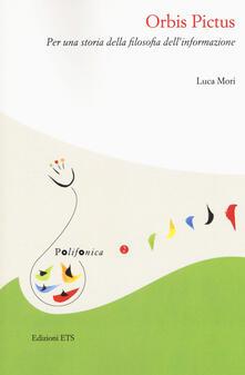 Orbis pictus. Per una storia della filosofia dell'informazione - Luca Mori - copertina