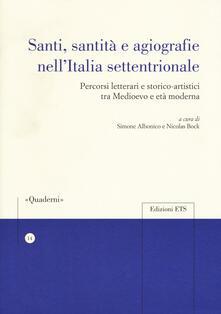 Santi, sanità e agiografia nell'Italia settentrionale. Percorsi letterari e storico-artistici tra medioevo e età moderna - copertina