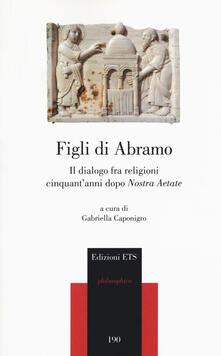 Figli di Abramo. Il dialogo fra religioni cinquant'anni dopo «Nostra aetate» - copertina