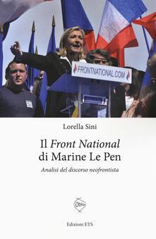 Le «Front National» di Marine Le Pen. Analisi del discorso neofrontista - Lorella Sini - copertina