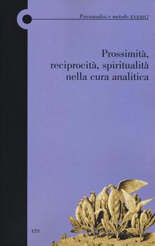 Prossimità, reciprocità, spiritualità nella cura analitica - copertina