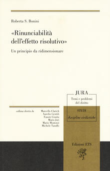 Vastese1902.it «Rinunciabilità dell'effetto risolutivo». Un principio da ridimensionare Image