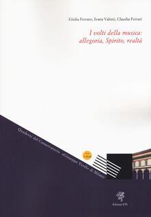 I volti della musica: allegoria, Spirito, realtà (2016). Vol. 1 - Giulia Ferraro,Ivana Valotti,Claudia Ferrari - copertina