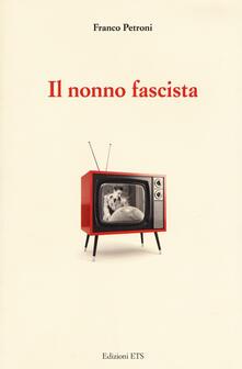 Il nonno fascista - Franco Petroni - copertina