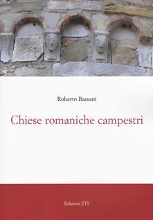 Chiese romaniche campestri. Ediz. a colori - Roberto Bassani - copertina