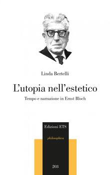 Listadelpopolo.it L' utopia nell'estetico. Tempo e narrazione in Ernst Bloch Image